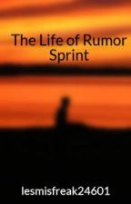 The Life of Rumor Sprint by lesmisfreak24601