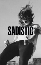 Sadistic / h.s. au by ladybugs14