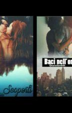 """I Pezzi Migliori Di """"Baci Nell'ombra"""" & """"Baci Scoperti"""" Di Sara Dardikh by Morena1309"""