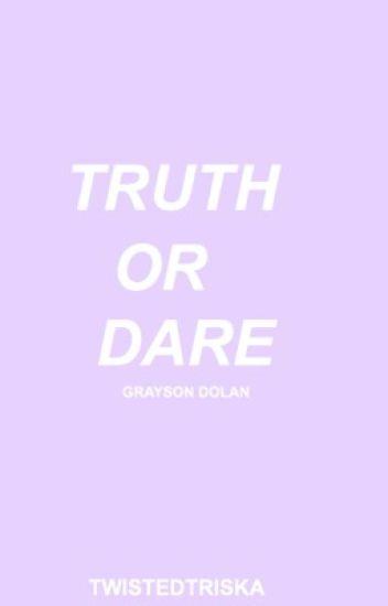 Truth or Dare; Grayson Dolan