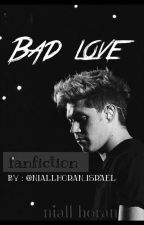 Bad Love // N.H by Niallhoran_israel