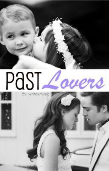 Past Lovers by writexmusic
