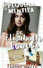A Pequena Mentira de Elizabeth Cooper by TeresaMotta