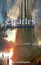 Oracles (BOOK 1) by XxLoveIsStupidxX