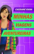Minhas Viagens Aventureiras by WorldsCassy