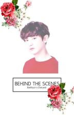 Behind The Scenes (Short Story) by Baek_Booty