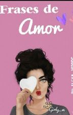 Frases De Amor by Alexa_woods12