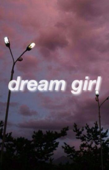 dream girl | g.d