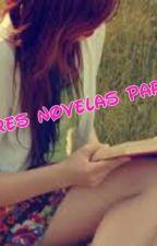 Las Mejores Novelas Para Tiiiii♥♥♥ by EscarlethCordovaMald