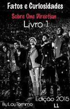 Fatos E Curiosidades Sobre  One Direction  Livro 1 by LayTommo