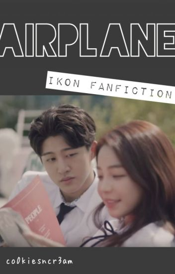 Airplane [iKON fanfiction]