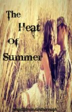 The Heat Of Summer by mydiamondintherough