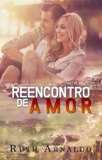 Reencontro de Amor (Degustação) by rutharnaldo