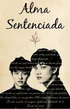 Alma Sentenciada [KaiSoo]-En edición by KimDoLilo