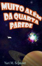 Muito Além da Quarta Parede by Bell_Mont