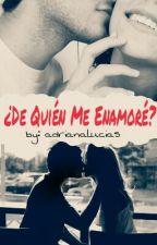 ¿De Quién Me Enamoré?  by adrianalucias