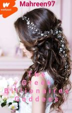 THE GREEK BILLIONAIRES GODDESS #Featured by mahreen97