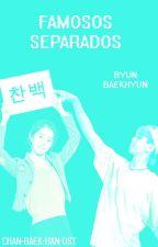 Famosos separados [Baekhyun] by Chan-Baek-Han-Ust