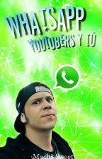 WhatsApp (Youtubers Y Tu) by MochisSweet