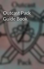 Outcast Pack Guide Book by Out_Cast_Pack