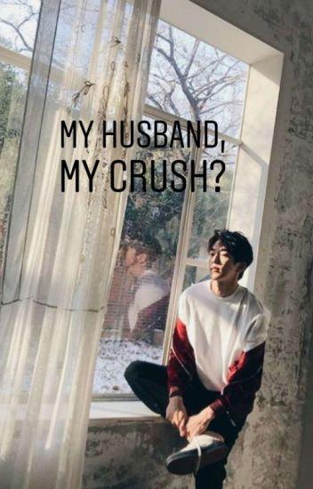 My Husband , My Crush ?