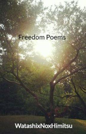 Freedom Poems by WatashixNoxHimitsu