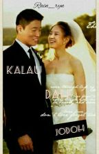 Kalau Dah Jodoh[monday couple Fanfic(✔)]  by rain_ryn