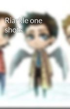 Riarkle one shots by Riarkle4ever