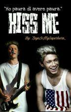 Kiss Me {Os su tutte le ship di Niall} by ZaynIsMySuperhero_