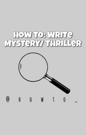 How To: Write Mystery/Thriller