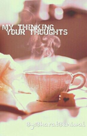 My Thinking_Your Thoughts - DEC 24 15 - Wattpad