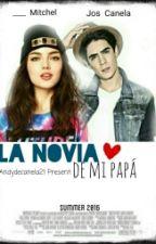 La Novia de mi Papá by AndydeCanela21