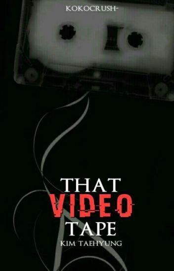 [C] That Video Tape◽kth