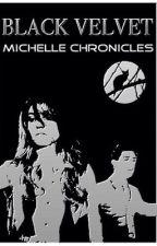 Black Velvet Michelle Chronicles by zeraii