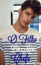 O Filho Do Meu Chefe {Hiatus} by LiviaRech_