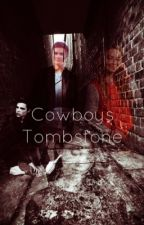Cowboy's Tombstone (Completed) by rowblina