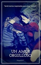 Un Amor Orgulloso (VegetaxBulma). by MisakiFanfic12SGT