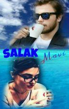 SALAK MAVİ (Tamamlandı) by Ergilozlem