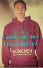 Liebe Auf Den Ersten Blick?(Manuel Neuer ff) by shelly_lovesmanu