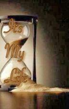 It's my life by AlexandraCleopatra