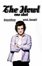 The Howl one shot (boyxboy Narry) by smd_fangirl