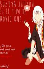 Suzuya Juuzou Es El Tipo De Novio Que... © by txichi_