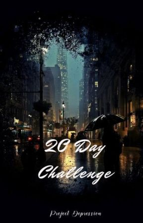 20 Day Challenge by projectdepression