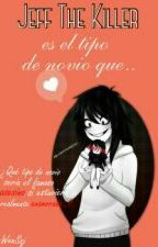 Jeff The Killer Es El Tipo De Novio Que... © by txichi-