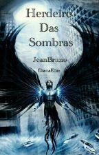 Herdeiro Das Sombras by jeanbruno123