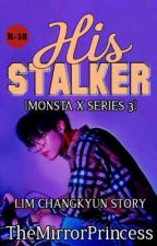 His Stalker (I.M of MX)  by TheMirrorPrincess