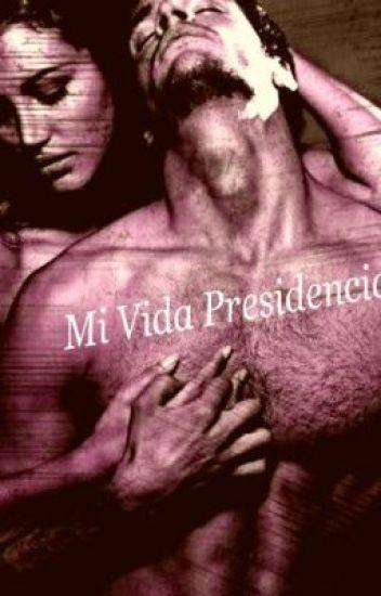 Mi vida presidencial