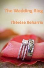 The Wedding Ring - A Short Story by ThereseBeharrie