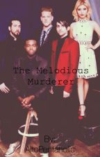 The Melodious Murderer by AltoPentaholic