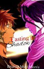 Casting A Shadow (Byakuya X Ichigo Fanfiction) by silver_lion17